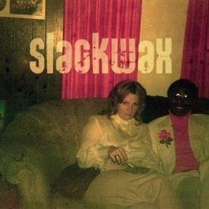 Slackwax EP