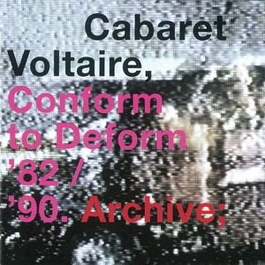 Conform To Deform '82-'90: The Virgin/EMI Years Archive