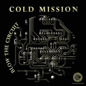 Reinforced Presents Cold Mission - Blow the Circuit