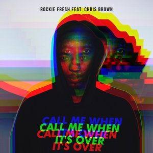 Call Me When It's Over (feat. Chris Brown)