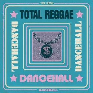 Total Reggae: Dancehall