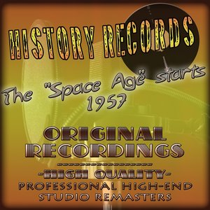History Records - American Edition - The 'Space Age' starts 1957 (Original Recordings - Remastered)