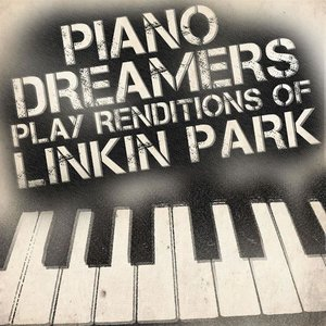 Piano Dreamers Play Renditions of Linkin Park