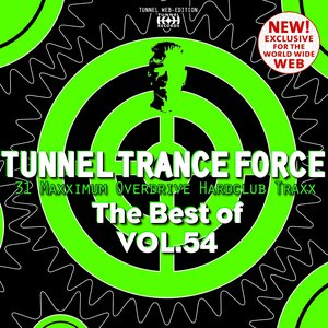 Tunnel Trance Force (The Best of, Vol. 54)