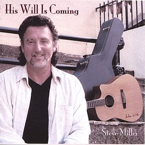 His Will Is Coming