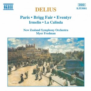 DELIUS: Paris / Brigg Fair / Eventyr / Irmelin / La Calinda