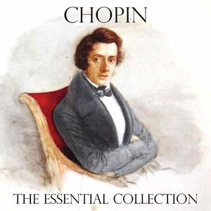 Chopin - The Essential Collection