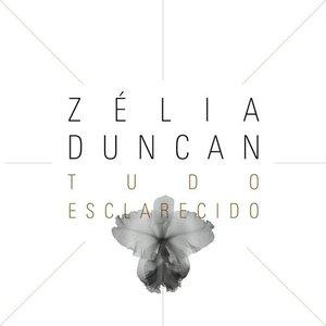 Zélia Duncan - Tudo Esclarecido
