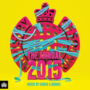 Ministry of Sound the Annual 2015 (Mixed By Ember & Kronic!)