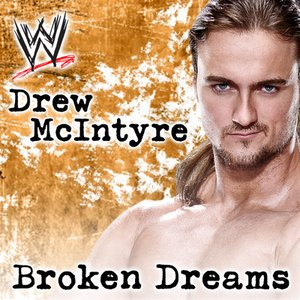 WWE: Broken Dreams (Drew McIntyre) [feat. Shaman's Harvest] - Single