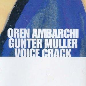 Avatar for oren ambarchi / günter müller / voice crack
