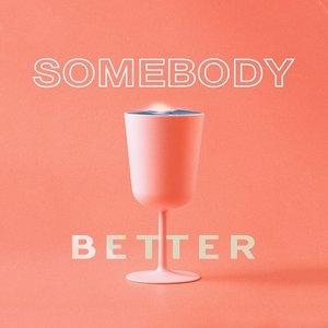 Somebody Better