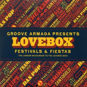 Groove Armada Presents: Lovebox - Festivals & Fiestas