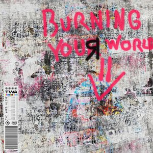 BURNING YOUR WORLD DOWN - Single