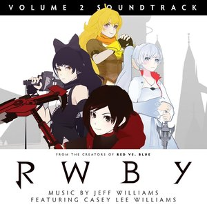 RWBY, Vol. 2 (Music from the Rooster Teeth Series)