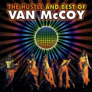Van McCoy: The Hustle and Best of
