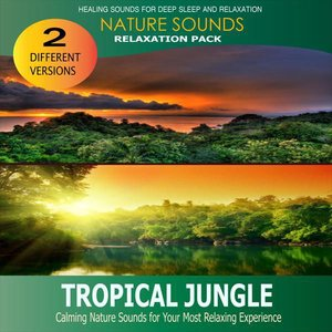Tropical Jungle: Relaxation Pack (Nature Sounds)