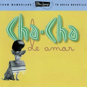 Ultra-Lounge, Vol. 9: Cha-Cha De Amor