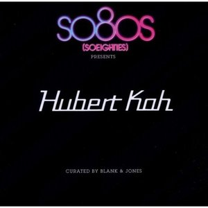 So8Os Presents Hubert Kah (Curated by Blank & Jones)