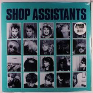 Shop Assistants Anthology (1985-1986)