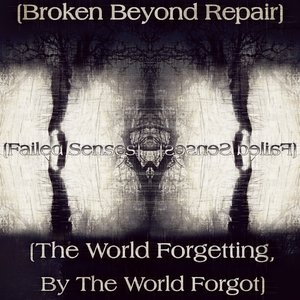 [The World Forgetting, By The World Forgot]