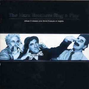 The Marx Brothers Sing & Play (67 Songs from Their Movies)