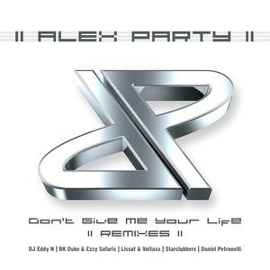 Don't Give Me Your Life (2013 Remixes)