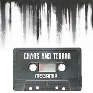 Chaos And Terror Megamix