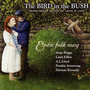 The Bird in the Bush: Traditional Songs of Love and Lust