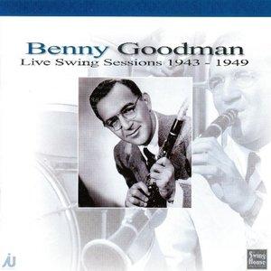 Benny Goodman Live Swing Sessions 1943-49