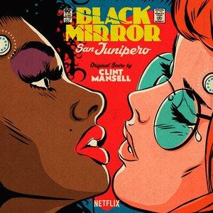 Black Mirror: San Junipero (Original Score)