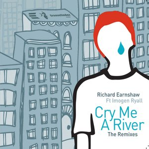 Cry Me A River (Remixes Part One)