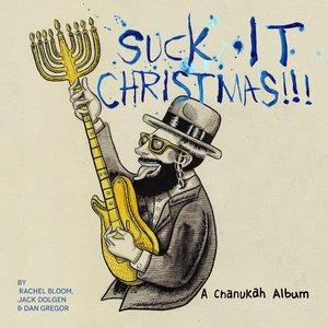 Suck It, Christmas!!! (A Chanukah Album)