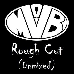 Rough Cut (Unmixed)