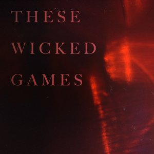 These Wicked Games