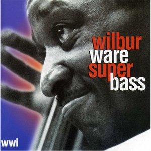 Wilbur Ware Super Bass