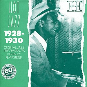 Hot Jazz: New York & Chicago, Original Jazz Recordings - 1928-1930 (Digitally Remastered)