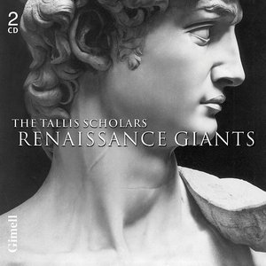 Renaissance Giants (Byrd, Josquin, Palestrina, Tallis, Taverner & Victoria)