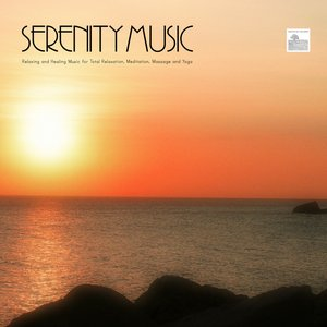 Serenity Music - Relaxing and Healing Music for Total Relaxation, Meditation, Massage and Yoga
