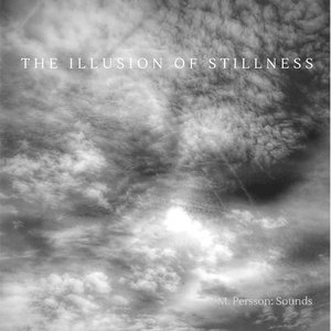 The Illusion Of Stillness