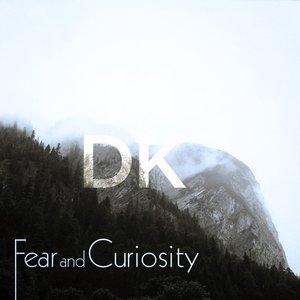 Fear and Curiosity