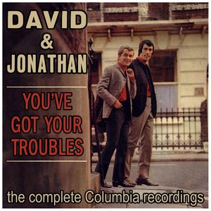 You've Got Your Troubles