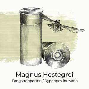 Magnus Hestegrei - Rypa som forsvann
