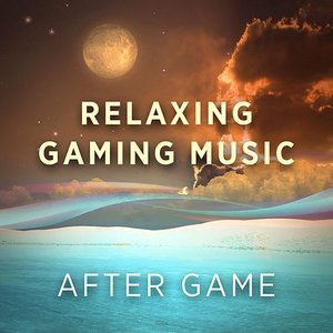 Relaxing Gaming Music: After Game