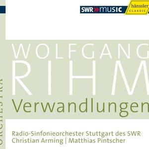 Rihm Edition 5 - Verwandlungen