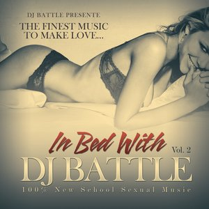 In Bed With DJ Battle, Vol. 2 (The Finest Music to Make Love)