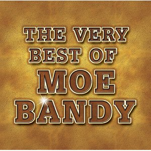 The Very Best Of Moe Bandy