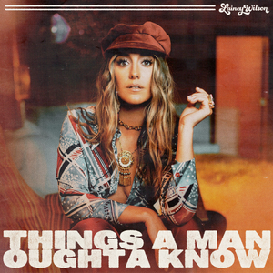Lainey Wilson - Things A Man Oughta Know