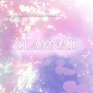 The sound story of impression I [CLANNAD]
