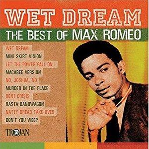 Wet Dream: The Best Of Max Romeo